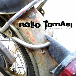 ROLLO TOMASI - 'Work Slow Crush Foes' CD